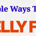 Belly Fat Loss Tips: How to Burn Belly Fat in 10 Days