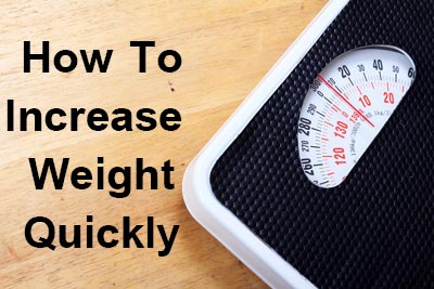 Gain or Increase Weight Quickly Food and Tips