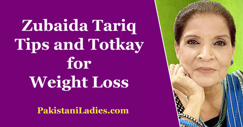 Apa Zubaida Tariq Tips and Totkay for Weight Loss Fast