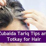 Apa Zubaida Tariq Hair Loss Tips & Totkay for Dry Rough Hair