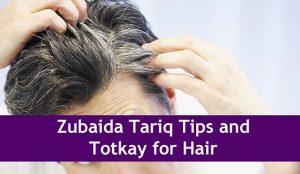 apa-zubaida-tariq-tips-and-totkay-for-hair